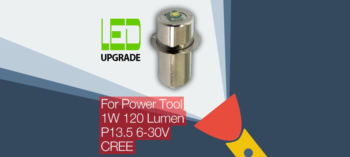 LED Upgrade/conversion bulb for many popular Power Tool Torches/flashlights Bosch DeWalt Makita Hitachi etc P13.5 Flange 6-30V CREE